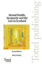 Mental Health, Incapacity and the Law in Scotland by Hilary Patrick...