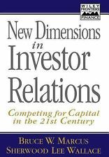 New Dimensions in Investor Relations : Competing for Capital in the 21st Century