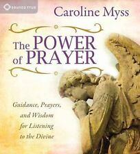 The Power of Prayer: Guidance, Prayers, & Wisdom for Listening..  Caroline Myss