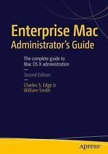 Enterprise Mac Administrator's Guide: Second Edition by Charles Edge and...