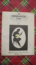 """""""The Stephen Foster Story"""" by Paul Green."""