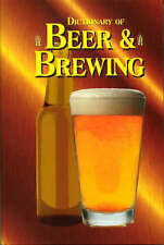The Dictionary of Beer and Brewing by Dan Rabin, Carl Forget