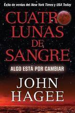 Cuatro Lunas de Sangre : Alga Está Por Cambiar by John Hagee (2014, Paperback)