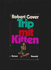 Trip mit Kitten : Roman. Dt. von Hans Wollschläger Gover, Robert: