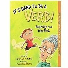 It's Hard to Be a Verb! Activity and Idea Book by Julia Cook (2010, Paperback)