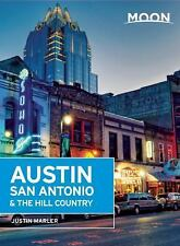 Moon Handbooks: Moon Austin, San Antonio and the Hill Country (2014, Paperback)