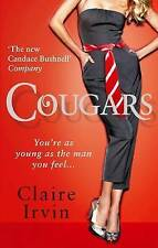 Cougars: You're as Young as the Man You Feel, Claire Irvin, Paperback, New