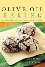 Olive Oil Baking: Healthy Recipes That Increase Good Cholesterol and Reduce Satu