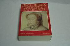 Catherine de Médicis - Jean Orieux