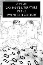 Gay Men's Literature in the Twentieth Century by Mark Lilly (Paperback, 1993)