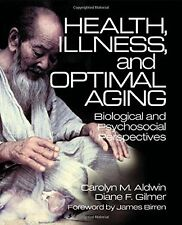 Health, Illness, and Optimal Aging : Biological and Psychosocial Perspectives...