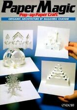 Paper Magic: Pop-Up Paper Craft: Origamic Architecture