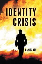 Identity Crisis by Daniel Day (2013, Hardcover)