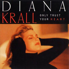 DIANA KRALL - ONLY TRUST YOUR HEART ( NEW CD )