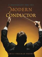 Dictionaries for the Modern Musician: A Dictionary for the Modern Conductor...