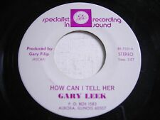 Gary Leek How Can I Tell Her / He'll Only Hurt You 45rpm VG++