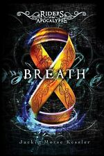 Breath (Riders of the Apocalypse) by Kessler, Jackie Morse