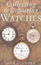 Collecting & Repairing Watches, Cutmore, Max, Good Book