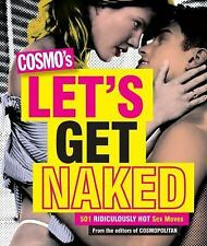 Cosmo's Let's Get Naked: 501 Ridiculously Hot Sex Moves