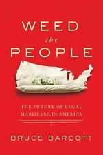 Weed the People: The Future of Legal Marijuana in America-ExLibrary