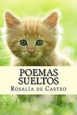 Poemas Sueltos by Rosalia de Castro (2013, Paperback)