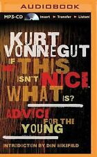 If This Isn't Nice, What Is? : Advice for the Young by Kurt Vonnegut (2015,...