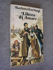 OSCAR NARRATIVA # 1595 - BARBARA CARTLAND - LIBERA DI AMARE - OTTIMO