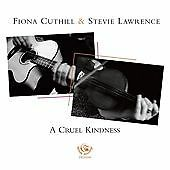 Fiona Cuthill & Stevie Lawrence - A Cruel Kindness CD 2011 NEW SEALED