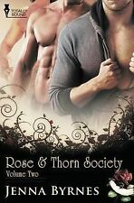 Rose and Thorn Society : Vol 2 by Jenna Byrnes (2015, Paperback)