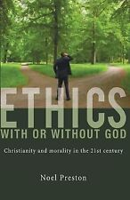 Ethics with or Without God by Noel Preston (2015, Paperback)