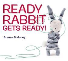 Ready Rabbit Gets Ready! von Brenna Maloney (2015, Gebunden)