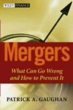 Mergers: What Can Go Wrong and How to Prevent It (Wiley Finance)