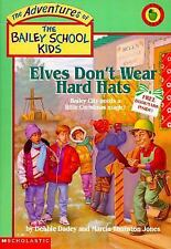 Elves Don't Wear Hard Hats (The Adventures of the Bailey School Kids, #17)