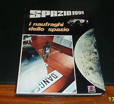 """SPAZIO 1999 –""""I NAUFRAGHI DELLO SPAZIO"""" (1977)"""