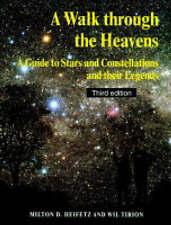 A Walk Through the Heavens: A Guide to Stars and Constellations and Their...