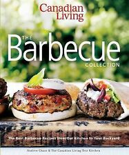 Canadian Living: The Barbecue Collection: The Best Barbecue Recipes from Our Kit