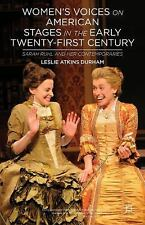 Women's Voices on American Stages in the Early Twenty-First Century : Sarah...
