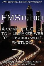 A Complete Guide to FileMaker Web Publishing with FMStudio