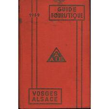 GUIDE TOURISTIQUE des VOSGES et de l'ALSACE Illustré Cartes dessins... 1959 RARE