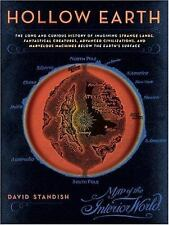 Hollow Earth: The Long and Curious History of Imagining Strange Lands, Fantastic