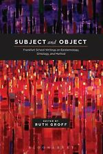 Subject and Object : Frankfurt School Writings on Epistemology, Ontology and...