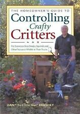 The Homeowner's Guide to Controlling Crafty Critters: Pro Secrets for Stopping S