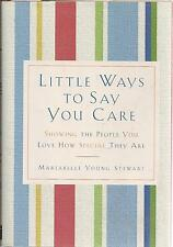 Little Ways to Say You Care: Showing the People You Love How Special They Are...