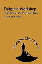 Chess: Endgame Workshop : Principles for the Practical Player by Pandolfini