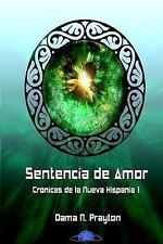 Crónicas de la Nueva Hispania 1º Sentencia de Amor by Dama Prayton (2015,...