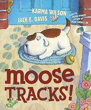 Moose Tracks! by Karma Wilson (2006, Picture Book)