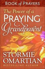 The Power of a Praying Grandparent Book of Prayers by Stormie Omartian (2016,...