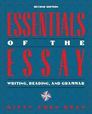 Essentials of the Essay : Writing, Reading, and Grammar by Kitty Chen Dean...