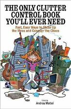 The Only Clutter Control Book You Need by Andrea Mattei (2004, Paperback)