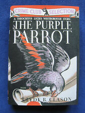 THE PURPLE PARROT by CLYDE B CLASON 1st Ed VINTAGE MYSTERY wi Facsimile Jacket